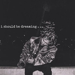 I Should Be Dreaming (feat. Josh Jaramillo)