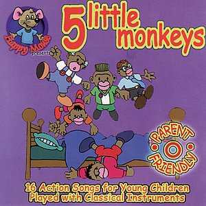 Happy Mouse Presents: 5 Little Monkeys 16 Action Songs for young children played with Classical instruments