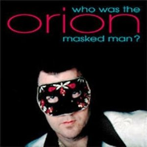 Orion: Who Was That Masked Man?