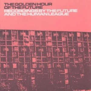 The Golden Hour Of The Future (remastered Edition)