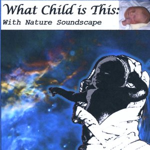 Variations On What Child Is This: With Nature Soundscape (Greensleeves)