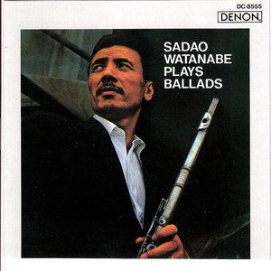 Sadao Watanabe Plays Ballads