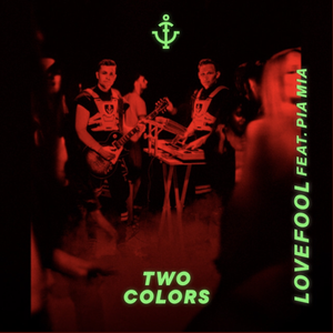 Twocolors - Lovefool (feat. Pia Mia)