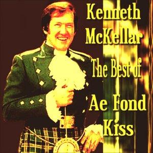 Ae Fond Kiss The Best of Kenneth McKellar
