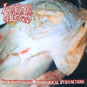 Bloodsplattered Pathological Disfunctions