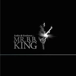 Ladies And Gentlemen… Mr. B.B. King