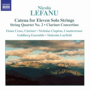 LEFANU: Catena / String Quartet No. 2 / Clarinet Concertino