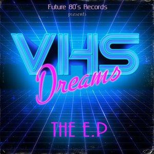 VHS Dreams EP