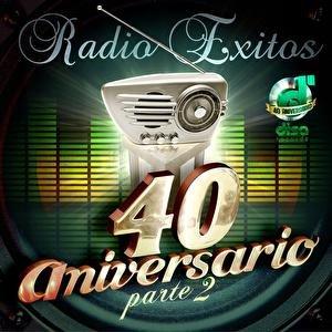 Radio Exitos-40 Aniversario Parte 2