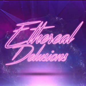Avatar for Ethereal Delusions