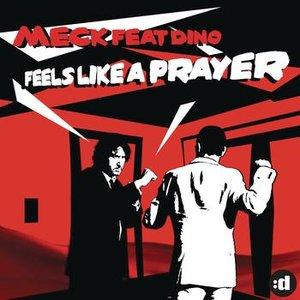 Feels Like A Prayer (feat. Dino)
