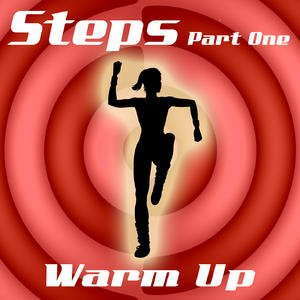 Steps Part One (Warm Up)