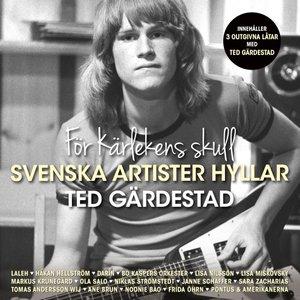 För kärlekens skull - Svenska artister hyllar Ted Gärdestad