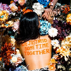 we just need some time together - EP