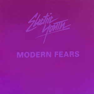 Electric Youth - Modern fears