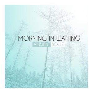 Morning in Waiting - Single