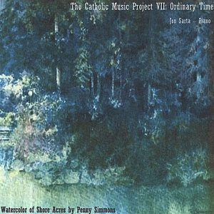 The Catholic Music Project Volume VII: Ordinary Time