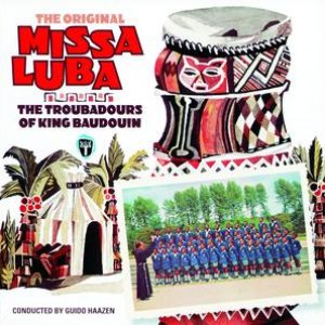 The Original Missa Luba And Songs From The Congo