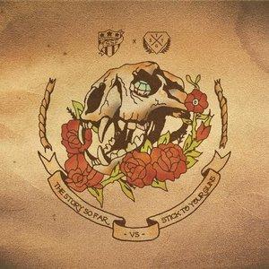 The Story So Far / Stick To Your Guns Split - EP