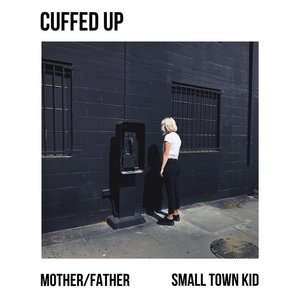 Mother / Father + Small Town Kid - Single