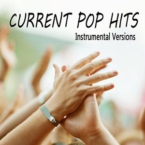 Current Pop Hits: Instrumental Versions