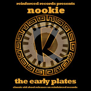 Reinforced Presents Nookie - The Early Plates