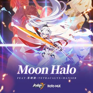 "Moon Halo (Honkai Impact 3rd ""Everlasting Flames"" Animated Short Theme)"