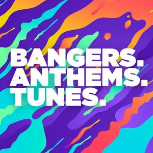 Bangers Anthems Tunes