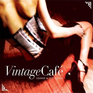 Vintage Café - Lounge & Jazz Blends