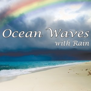 Ocean Waves with Rain: Healing Nature Sounds for Relaxation and Sleep