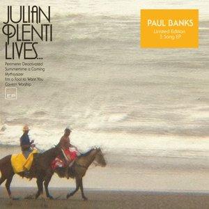 Julian Plenti Lives... - EP