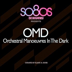 so80s presents Orchestral Manoeuvres In The Dark (curated by Blank & Jones)