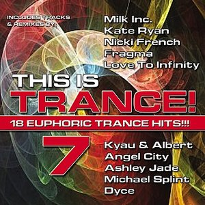 This is Trance! 7 (18 Euphoric Trance Hits!)