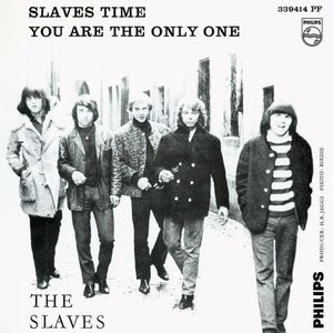 Slaves Time / You Are the Only One