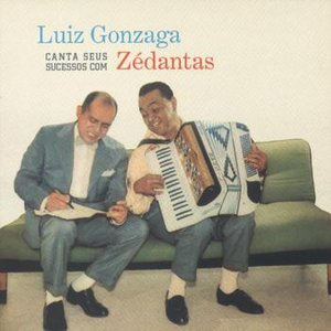 Luiz Gonzaga Canta Seus Sucessos Com Zé Dantas
