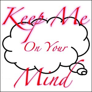 Keep Me On Your Mind