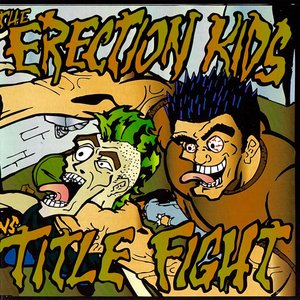 The Erection Kids vs. Title Fight