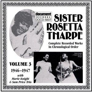 Sister Rosetta Tharpe Vol. 3 (1946-1947)