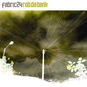 Fabric 24: Rob Da Bank