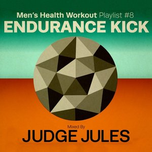 Men's Health Workout Playlist # 8 : Endurance Kick Mixed By Judge Jules