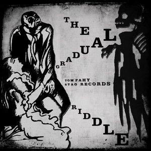 The Gradual Riddle