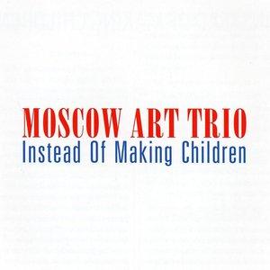Instead of Making Children
