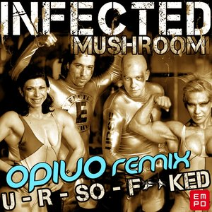 Image for 'U R So Fucked (Opiuo Remix)'
