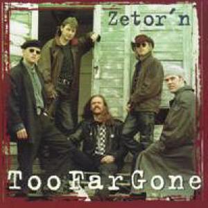 Too Far Gone - Zetor'n