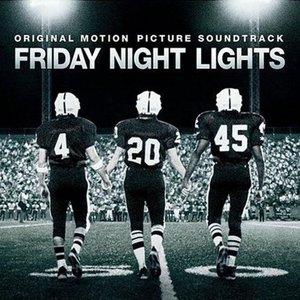 Friday Night Lights: Original Motion Picture Soundtrack