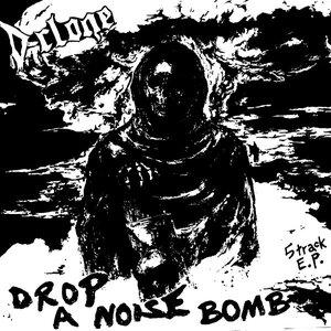 Drop a Noise Bomb 5 Track E.P.