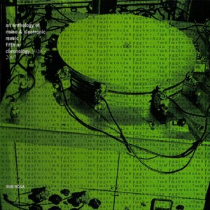 An anthology of noise and electronic music vol. 5 - fifth a-chronology 1920-2007