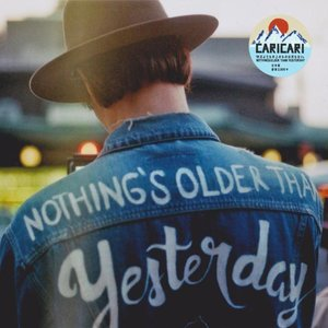 Nothing 's Older Than Yesterday