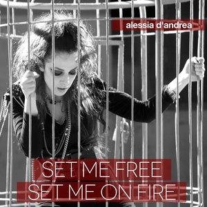 Set Me Free Set Me On Fire
