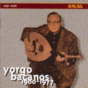 Yorgo Bacanos 1900-1977 / Arsiv